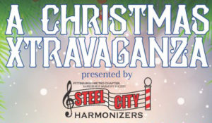 Christmas Xtravaganza presented by the Steel City Harmonizers
